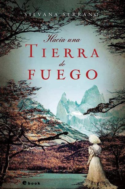 Hacia una Tierra del Fuego